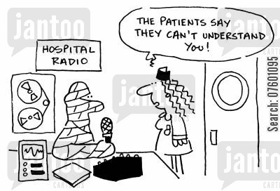 hospital radio cartoon humor: 'The patients say they can't understand you!'