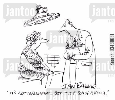 cancer check cartoon humor: 'It's not malignant...But is is a son of a bitch.'