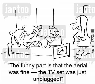 aerial cartoon humor: 'The funny part is that the aerial was fine -- the TV set was just unplugged!'