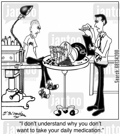 overdoses cartoon humor: 'I don't understand why you don't want to take your daily medication.'