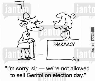 election days cartoon humor: 'I'm sorry, sir -- we're not allowed to sell Geritol on election day.'