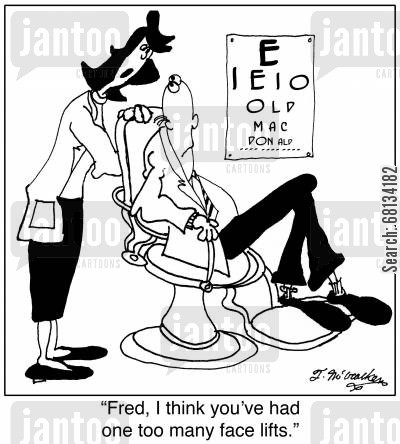 face lifts cartoon humor: 'Fred, I think you've had one too many face lifts.'
