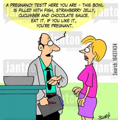pregnancy test cartoon humor: 'A pregnancy test? Here you are - this bowl is filled with fish, strawberry jelly, cucumber and chocolate sauce. Eat it. If you like it, you're pregnant.'