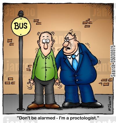 proctologist cartoon humor: 'Don't be alarmed - I'm a proctologist.'