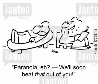 soon cartoon humor: 'Paranoia, eh? — We'll soon beat that out of you!'