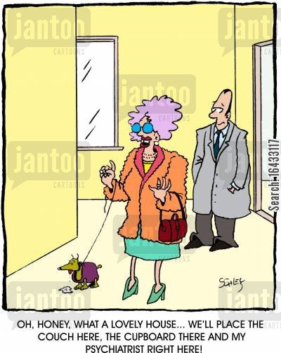 housewarming cartoon humor: 'Oh, honey, what a lovely house... We'll place the couch here, the cupboard there and my psychiatrist right here!'
