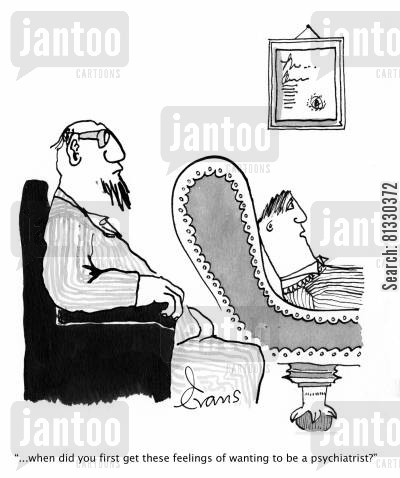 analyst cartoon humor: '...when did you first get these feelings of wanting to be a psychiatrist?'