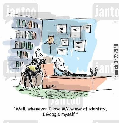 therapy cartoon humor: Well, whenever I lose MY sense of identity, I Google myself.