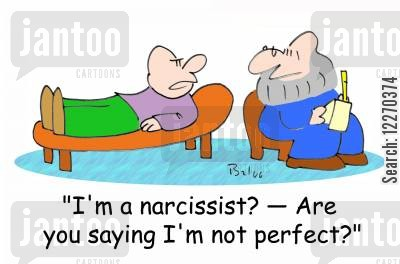 narcissist cartoon humor: 'I'm a narcissist? - Are you saying I'm not perfect?'