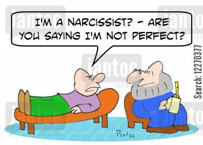 perfection cartoon humor: 'I'm a narcissist? - Are you saying I'm not perfect?'
