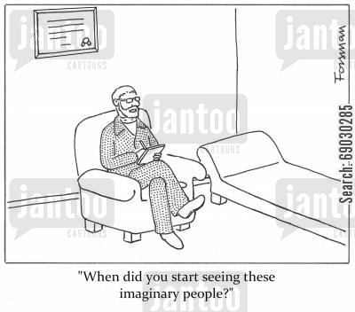 hallucinations cartoon humor: 'When did you start seeing these imaginary people?'