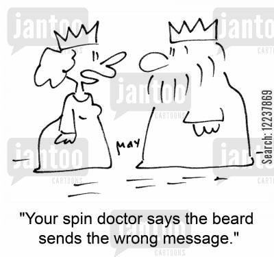 ruled cartoon humor: Your spin doctor says the beard sends the wrong message.