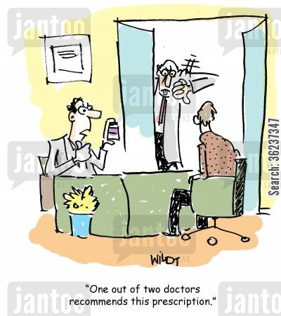 thumbs down cartoon humor: 'One out of two doctors recommends this prescription.'