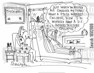 stockmarket cartoon humor: 'Just when you helped me conquer my fears about a stock market collapse, now I'm worried about a US infrastructure collapse.'