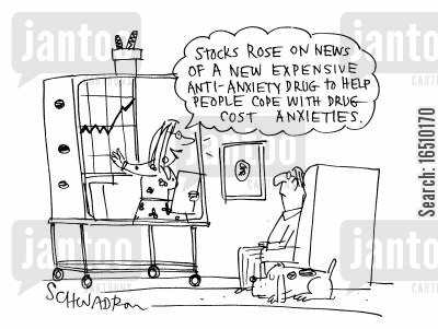 anxiety drugs cartoon humor: 'Stocks rose on news of a new expensive anti-anxiety drug to help people cope with drug-cost anxieties.'