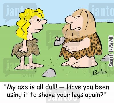 leg hair cartoon humor: 'My axe is all dull! -- Have you been using it to shave your legs again?'