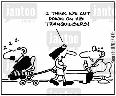 tranquilisers cartoon humor: I think we cut down on his tranquilisers!