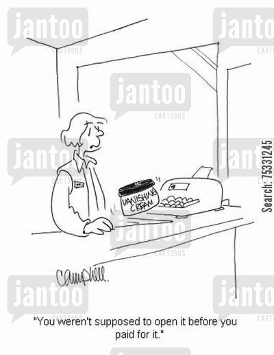 beauty product cartoon humor: 'You weren't supposed to open it before you paid for it.'