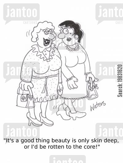 cosmetics cartoon humor: 'It's a good thing beauty is only skin deep, or I'd be rotten to the core!'