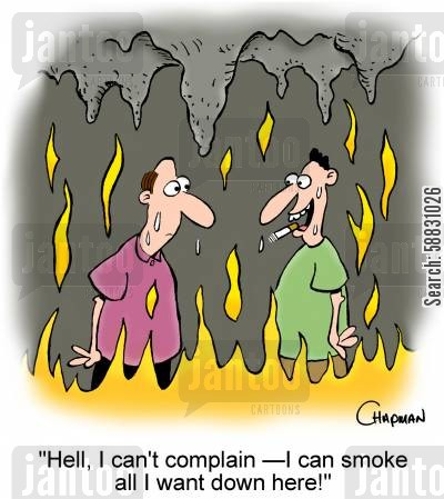 smoking habits cartoon humor: 'Hell, I can't complain - I can smoke all I want down here!'