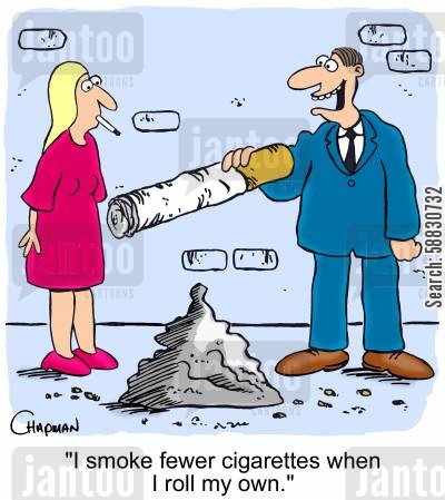 rollers cartoon humor: 'I smoke fewer cigarettes when I roll my own.'