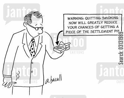 health threat cartoon humor: Warning: Quitting smoking now will greatly reduce your chances of getting a piece of the settlement pie.