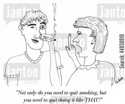 stop smoking cartoon humor: 'Not only do you need to quit smoking, but you need to quit doing it like THAT!' a guy is drawing off of cigarrette through his nostril.
