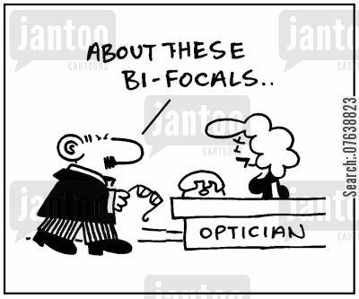 eye care cartoon humor: 'About these bi-focals.'