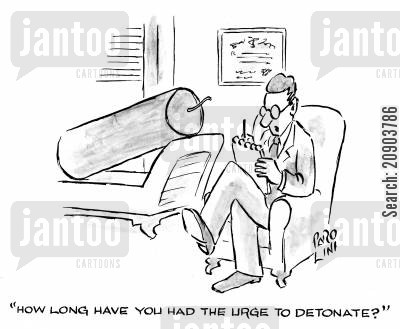 detonates cartoon humor: Shrink to large stick of dynamite - 'How long have you had the urge to detonate?'