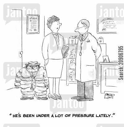 high pressure cartoon humor: 'He's been under a lot of pressure lately.'