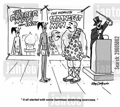 strongest cartoon humor: 'It all started with some harmless stretching exercises.'