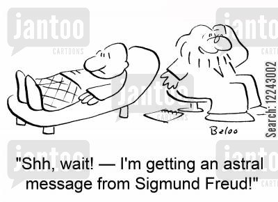 astral messages cartoon humor: 'Shh, wait! -- I'm getting an astral message from Sigmund Freud!'