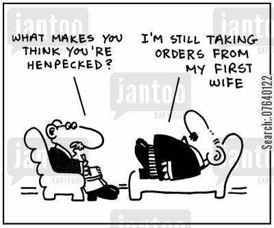 henpeck cartoon humor: 'What makes you think you're henpecked?' - 'I'm still taking orders from my first wife.'