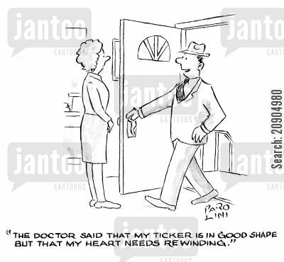 body check cartoon humor: 'The doctor said that my ticker is in good shape but that my heart needs rewinding.'