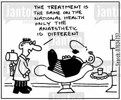 teeth care cartoon humor: The treatment is the same on the NHS...