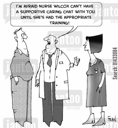training courses cartoon humor: I'm afraid nurse Wilcox can't have a supportive caring chat with you until she's had the appropriate training.