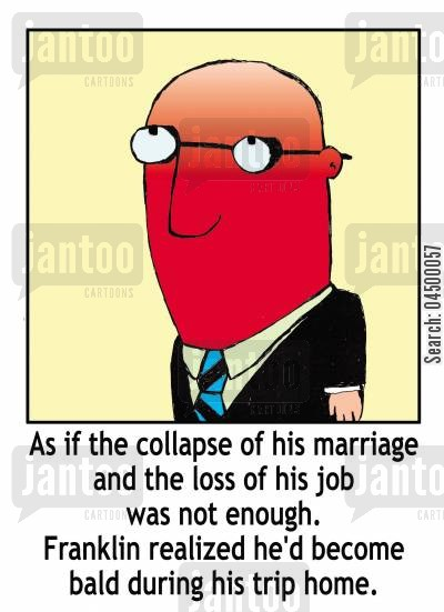 job loss cartoon humor: '...Franklin realised he'd become bald during his trip home.'