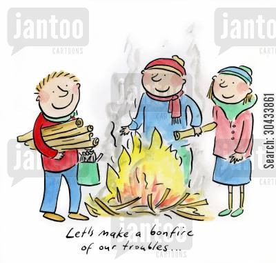bonfire cartoon humor: Let's make a bonfire of our troubles.