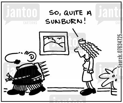 sunburn cartoon humor: So, quite a sunburn!