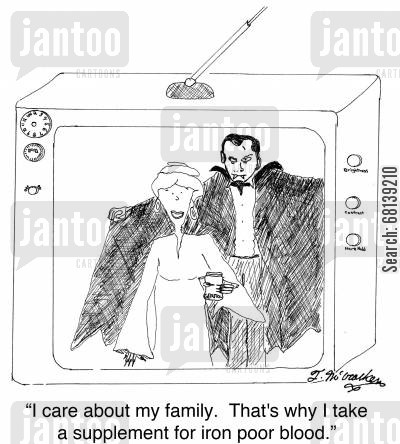 iron supplement cartoon humor: 'I care about my family. That's why I take a supplement for iron poor blood.'
