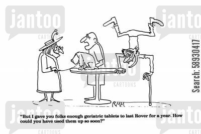 old people cartoon humor: 'But I gave you folks enough geriatric tablets to last Rover for a year. How could you have used them up so soon?'