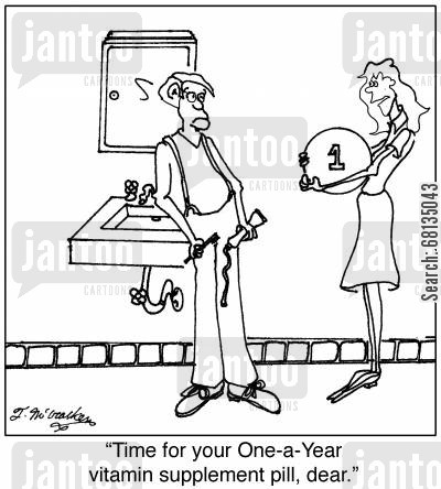 supplement cartoon humor: 'Time for your One-a-Year vitamin supplement pill, dear.'