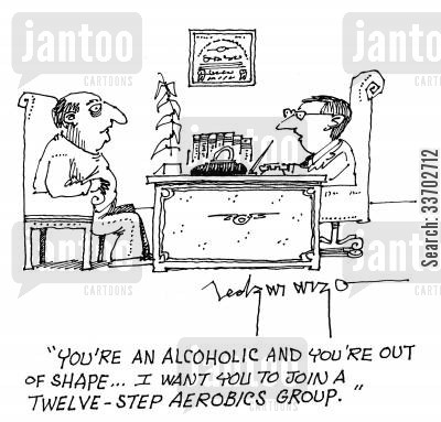 aerobic groups cartoon humor: 'You're an alcoholic and you're out of shape...I want you to join a twelve-step aerobics group.'