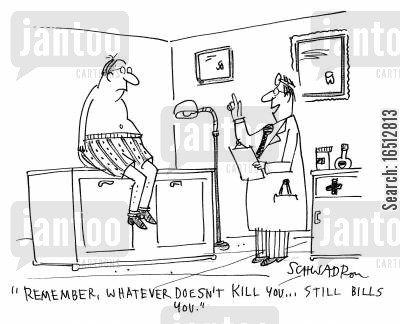 big bills cartoon humor: 'Remember, whatever doesn't kill you...still bills you.'