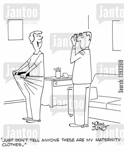 maternity fashions cartoon humor: 'Just don't tell anyone these are my maternity clothes,'