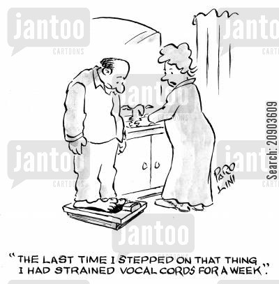 dietry cartoon humor: 'The last time I stepped on that thing I had strained vocal cords for a week.'
