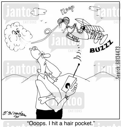 model plane cartoon humor: 'Ooops. I hit a hair pocket.'