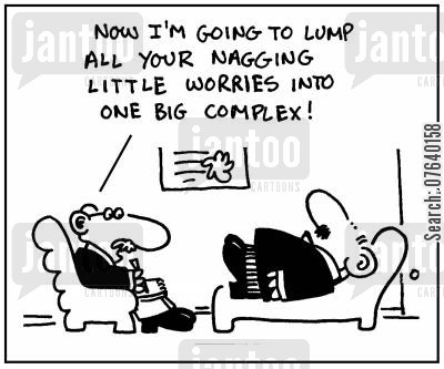 mentalhealth cartoon humor: 'Now I'm going to lump all your nagging little worries into one big complex.'