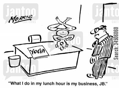lotus position cartoon humor: 'What I do in my lunch hour is my business, JB.'