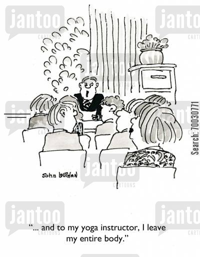 heiress cartoon humor: '... and to my yoga instructor, I leave my entire body.'